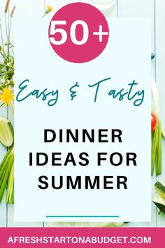 Looking for some easy dinner ideas for summer? There are lots of great ideas for hot weather dinner recipes Here are over 50 ideas that will help you get a quick and easy dinner on the table no matter the temperature.