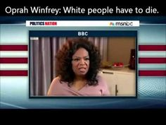 I don't support Oprah in whatever project she has a hand in; she's an inciteful racist.