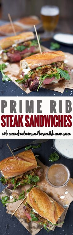 Prime Rib Steak Sandwiches, with caramelized onions and horseradish cream sauce. The ULTIMATE use for leftover prime rib or other steak