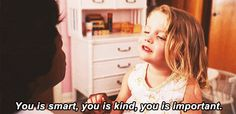 This little girl makes me cry everytime: you is smart, you is kind, you is important
