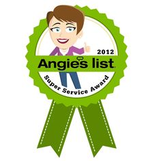 Angie's List 2012, 2013, 2014, 2015 Super Service Award (highest honor given annually to less than 5% of companies on Angie's List)