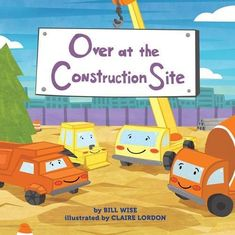 Over at the Construction Site by Bill Wise