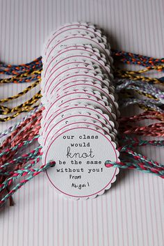 """knot bracelets """"Our .... would not be the same without you!""""  This could also be used with a scarf or a men's tie."""