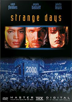 Strange Days - another favorite.  I love Angela Bassett and the story here is completely unique.  Intense stuff.