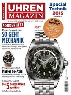 UHREN-MAGAZIN Special Technik 2015: 30 Seiten Baselworld - Die 5 besten Uhren der Welt - Omega: Goldmedaille für Technik
