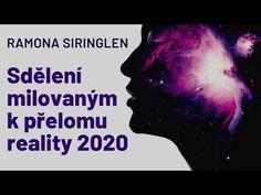 Ramona Siringlen: Sdělení milovaným k přelomu reality 2020 Canal E, Youtube, Art Of Living, Health Problems, Wise Words, Peace, Instagram, Portal, Keys