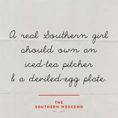 This one's for all the southern girls! #Quotes  --- [I have both, of course! dc]