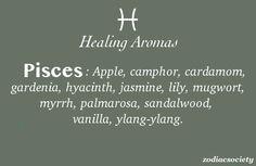 Pisces:  Healing Aromas for Pisceans.