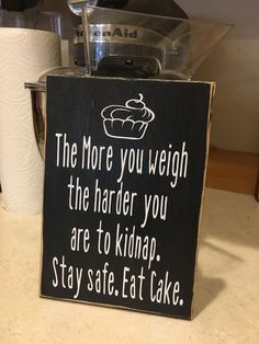 Eat Cake : This hilarious sign says it all! These are hand painted, lightly sanded and made from new wood right here in the heartland of America, then the wording and top seal coat is applied by our expert staff Quotes Intelligence, Selfie Quotes, All Meme, Sign Quotes, Funny Quotes And Sayings, Hilarious Sayings, Hilarious Animals, 9gag Funny, Funny Sister Quotes