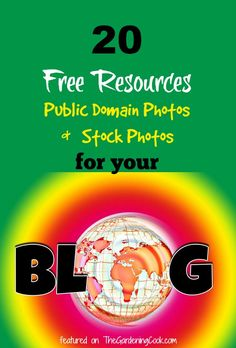 20 Free Sources for Public Domain Photos and Free stock photos for your blog http://thegardeningcook.com/free-stock-photos/