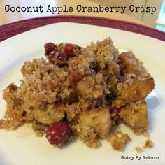 Coconut Apple Cranberry Crisp (Grain Free, Dairy Free, Nut Free) - Gutsy By Nature
