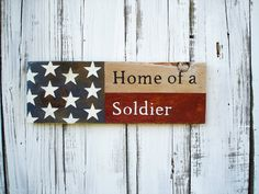 Home of a Soldier rustic wood sign for military or veterans