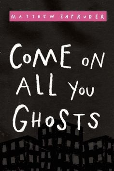 Come on All You Ghosts by Matthew Zapruder