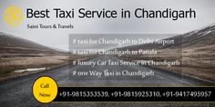 Best taxi service in Chandigarh - Hire Best offer taxi - Saini offers travel Delhi Airport, Shimla, Taxi Driver, Travel Companies, Cubicle, Chandigarh, Touring, Family Travel, How To Memorize Things