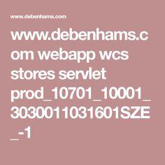 www.debenhams.com webapp wcs stores servlet prod_10701_10001_3030011031601SZE_-1