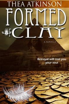 Formed of Clay (a new adult novella of betrayal in ancient Egypt) by Thea Atkinson, http://www.amazon.com/dp/B004PVSOZS/ref=cm_sw_r_pi_dp_ubQ8qb0V4JTYR