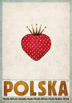 Strawbery - Polska Polish promotion poster Check also other posters from the series PLAKAT-POLSKA Original Polish Poster Pop Art, Polish Posters, Poster S, Vintage Travel Posters, Illustrations And Posters, Graphic Design Typography, Art Design, Vintage Advertisements, Illustration Art