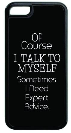 """""""Of Course I Talk to Myself."""" Funny Quote in Black and White Black Plastic Apple iPhone 7 Case Made in the U. Bling Phone Cases, Funny Phone Cases, Cheap Phone Cases, Diy Phone Case, Iphone Phone Cases, Iphone 8, Phone Covers, Iphone 7 Cases Black, Ipod Touch"""