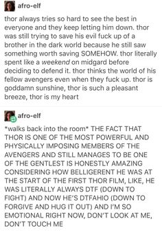 """I love Thor's side of hos relationship with his brother, after he became a villain- """"He's still my brother,"""" and he cries when his brother """"dies."""""""