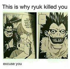 Jajajajaja traducción: Está esos razón por la que ryuk te mata. Si mi hermana te viera le daría un ataque al corazón al evento tu cara. Perdona :-D