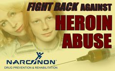 Learn how to fight back against Heroin abuse.