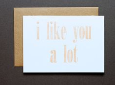 i like you a lot  letterpress greeting card by theironcurtainpress, $5.00