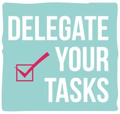 Delegate Tasks   With all the rush that the holidays bring you might feel yourself ...