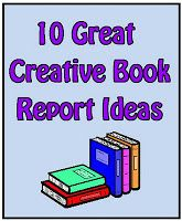 Ten Great Creative Book Report Ideas!  http://www.minds-in-bloom.com/2010/12/ten-great-creative-book-report-ideas.html#