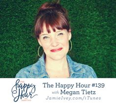The Happy Hour with Jamie Ivey - episode #139: Megan Tietz  On today's show, we talk all about podcasting, which we're both obviously passionate about. Megan shares her latest favorites and we discuss the newest podcast craze, S-Town (don't worry…no spoilers this time). Megan is also a personality guru and shares her assessment of my personality type, and explains why she has found personality types fascinating and helping in interpersonal relationships.  And finally, we talk about Megan's…