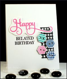Inspired By Stamping Octagons & Happy Sentiments stamp set, birthday card, belated birthday card