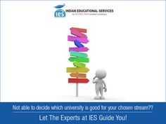 Not able to decide which university is good for your chosen stream?? Let the experts at IES guide you!