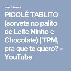 PICOLÉ TABLITO (sorvete no palito de Leite Ninho e Chocolate) | TPM, pra que te quero? - YouTube