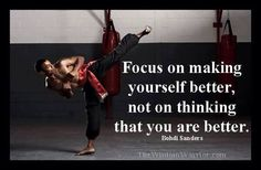 Focus on making yourself better, not on thinking that you are better. Krav Maga Martial Arts, Martial Arts Training, Training Motivation, Life Motivation, Taekwondo Techniques, Karate Quotes, Martial Arts Quotes, Learn Krav Maga, Cheesy Quotes