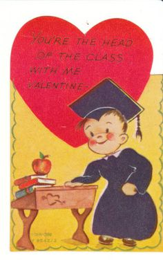 """Vintage Valentine with a graduate and old fashioned desk. """"You're the head of the class with me Valentine."""""""