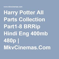Harry Potter All Parts Collection Part1-8 BRRip Hindi Eng 400mb 480p…