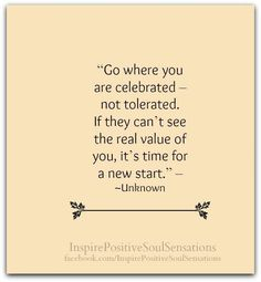 Go Where You Are Celebrated - words of wisdom and lessons I have learned in my career