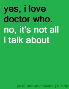 I also talk about Sherlock, Big Bang Theory, and things I see on Pinterest...