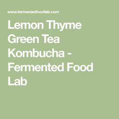 7 Tips For Fizzy Kombucha - Fermented Food Lab Probiotic Foods, Fermented Foods, Green Tea Kombucha, Kombucha Flavors, Food Lab, Lemon Recipes, Drink Recipes, Summer Picnic, Kefir