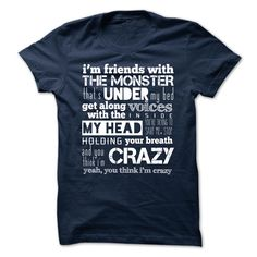 I am friends with the Monster T-Shirts, Hoodies. CHECK PRICE ==► https://www.sunfrog.com/LifeStyle/I-am-friends-with-the-Monster.html?id=41382