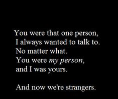 He was my person but sadly I was never his. Couldn't make time for me & couldn't put in the effort
