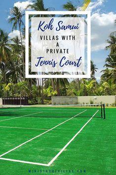 Koh Samui Villas With A Private Tennis Court Ministry Of Villas Tennis Travel Private Tennis Court Samui