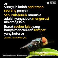 sungguh indah perkataan penyair seburuh-buruk manusia adalah yang sibuk mengurusi aib orang lain ibarat seekor lalat yang hanya mencari tempat kotor Islamic Quotes, Islamic Inspirational Quotes, Muslim Quotes, Story Quotes, Mood Quotes, Daily Quotes, Reminder Quotes, Self Reminder, Hijrah Islam
