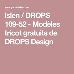 Islen / DROPS 109-52 - Modèles tricot gratuits de DROPS Design