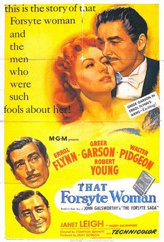 THAT FORSYTE WOMAN - A 1949 Romantic Drama starring Errol Flynn, Greer Garson and Walter Pidgeon. Love among the Forsytes is strange, full of tradition, melancholy and gold digging in this film treatise on Victorian-age rigidity and vestiges of a flawed society. Emotional. (PG)