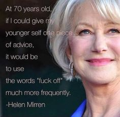 Helen Mirren oh my god this is f***ing hilarious