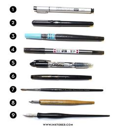 1) Copic Multiliner 2) Pentel Pocket Brush Pen 3) Pentel Fude Brush Pen, Extra Fine 4) Zebra Fude Brush Pen, Double Sided 5) Pilot Futayaku Double-Sided Brush Pen 6) Kuretake No. 13 Fountain Brush Pen 7) Winsor & Newton Series 7 Kolinsky Sable Water Colour Brush size 1 to 3 8) Nikko Pen Nib School Model 9) Nikko Pen Nib Spoon Model  Go to Inktober.com where I have links to where you can buy these pens.