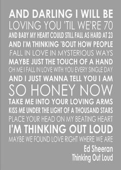 1 Thinking Out Loud Ed Sheeran Word Wedding Valentines Words Song Lyric Lyrics in Music, Music Memorabilia, Other Music Memorabilia Song Lyric Quotes, Music Quotes, Lyrics Lyrics, Love Songs Lyrics, Country Music Lyrics, Lyric Art, The Words, Quotes To Live By, Rock Music
