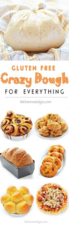 Gluten-Free Crazy Dough - make one dough, keep it in your fridge and use it for anything you like: pizza, bread, dinner rolls, cinnamon rolls, garlic knots, pretzels, focaccia, etc