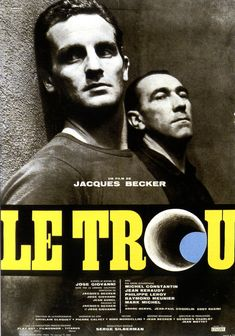 Poster for 'Le Trou' My favorite tunnel-to -escape film.