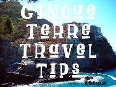 Cinque Terre Travel Tips Click here http://mymelange.net/mymelange/2014/02/cinque-terre-travel-tips.html